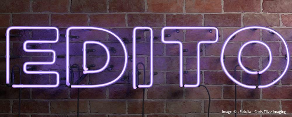 Edito : briques et néons
